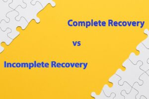 Phân biệt Complete Recovery và Incomplete Recovery
